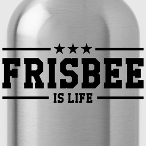 Frisbee is life T-Shirts - Trinkflasche