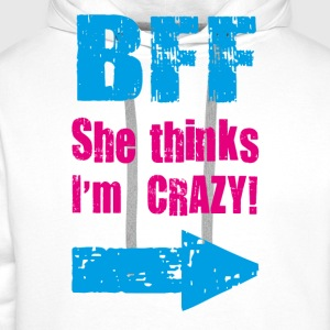 she thinks i am crazy T-Shirts - Men's Premium Hoodie