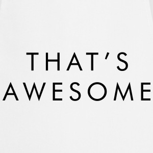 That's awesome T-shirts - Forklæde