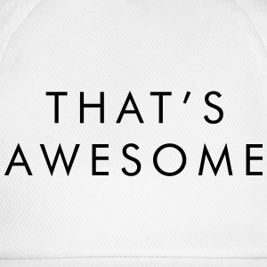 That's awesome T-shirts - Baseballkasket