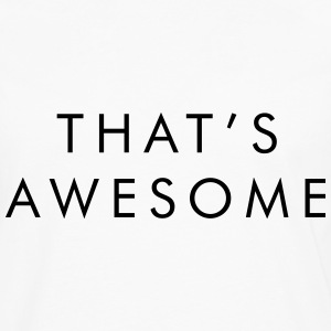 That's awesome T-shirts - Herre premium T-shirt med lange ærmer