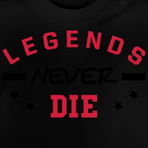 Legends never die. T-Shirts - Baby T-Shirt