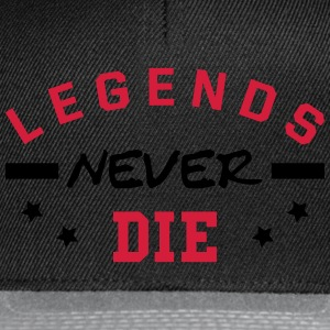 Legends never die. T-Shirts - Snapback Cap