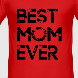 best mom ever Hoodies & Sweatshirts - Men's Slim Fit T-Shirt