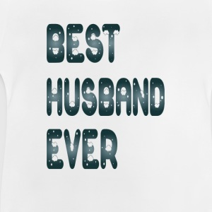 best husband ever Shirts - Baby T-Shirt