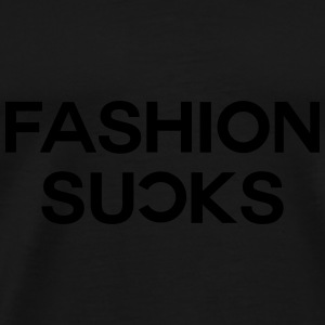 Fashion sucks Caps & Hats - Men's Premium T-Shirt