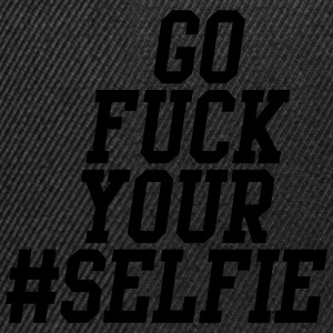 Go fuck your #selfie Tee shirts - Casquette snapback
