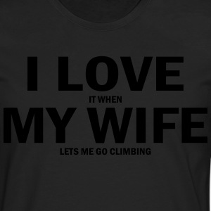 i love it when my wife lets me go climbing T-Shirts - Men's Premium Longsleeve Shirt