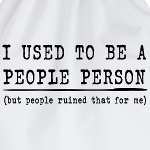 I Used To Be A People Person  T-Shirts - Drawstring Bag