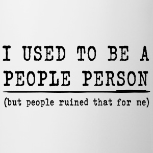 I Used To Be A People Person  T-Shirts - Mug