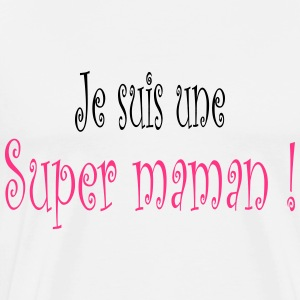 Super Maman Tabliers - T-shirt Premium Homme