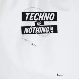 techno or nothing aremun Magliette - Sacca sportiva