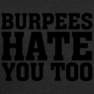 Burpees Hate You Too T-Shirts - Men's Sweatshirt by Stanley & Stella