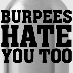 Burpees Hate You Too T-shirts - Drinkfles