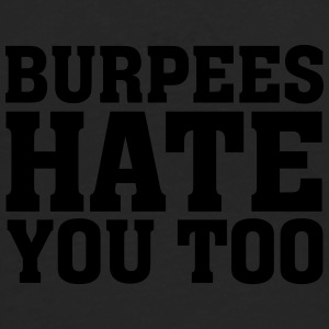 Burpees Hate You Too T-shirts - Mannen Premium shirt met lange mouwen