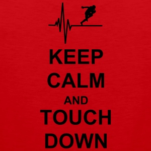 Keep Calm and Touch Down Pullover & Hoodies - Männer Premium Tank Top