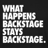 What Happens Backstage Stays Backstage T-Shirts - Men's T-Shirt