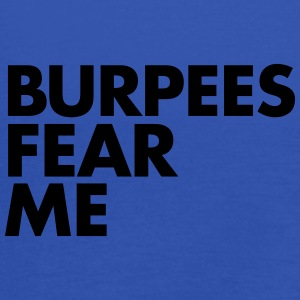 Burpees Fear Me T-Shirts - Women's Tank Top by Bella