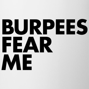 Burpees Fear Me T-Shirts - Mug
