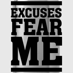 Excuses Fear Me T-shirts - Drinkfles