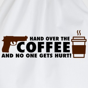 Hand over the coffee and no one gets hurt! Magliette - Sacca sportiva