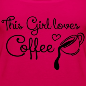 This girl loves Coffee T-Shirts - Women's Premium Tank Top