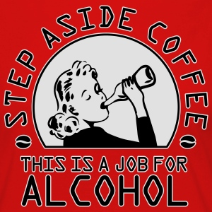 Step aside coffee - this is a job for alcohol T-Shirts - Women's Premium Longsleeve Shirt