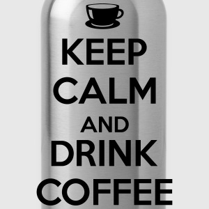 Keep calm and drink coffee T-Shirts - Water Bottle