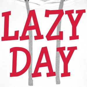 Lazy Day T-Shirts - Men's Premium Hoodie