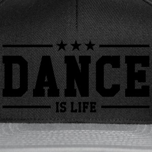 Dance is life Tee shirts - Casquette snapback