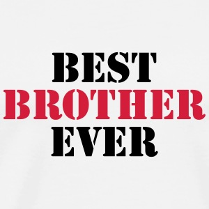 Best Brother ever Long sleeve shirts - Men's Premium T-Shirt
