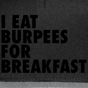 I Eat Burpees For Breakfast T-Shirts - Snapback Cap