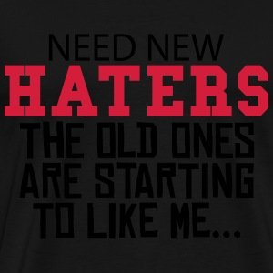 Need new Haters Pullover & Hoodies - Männer Premium T-Shirt