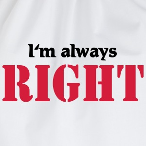 I'm always right Tee shirts - Sac de sport léger
