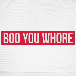 Boo you whore T-shirts - Baseballcap