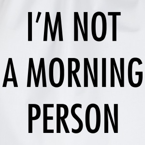 I'm not a morning person T-Shirts - Turnbeutel