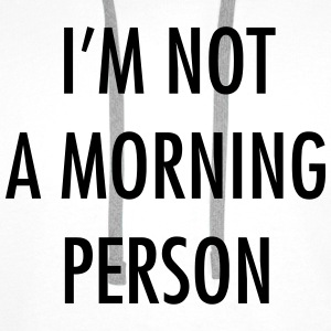 I'm not a morning person T-Shirts - Männer Premium Hoodie