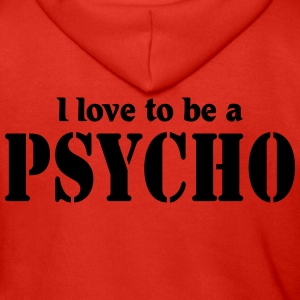 I love to be a Psycho T-Shirts - Men's Premium Hooded Jacket