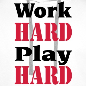 Work hard, play hard T-Shirts - Men's Premium Hoodie