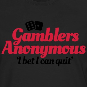Gamblers Anonymous - I bet I can quit T-shirts - Mannen Premium shirt met lange mouwen