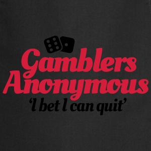 Gamblers Anonymous - I bet I can quit T-shirts - Keukenschort