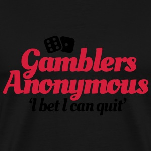 Gamblers Anonymous - I bet I can quit Sweaters - Mannen Premium T-shirt