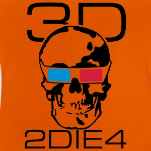 3D 2 Die 4 T-Shirts - Baby T-Shirt