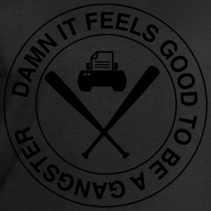 Damn It Feels Good To Be A Gangster  T-Shirts - Men's Sweatshirt by Stanley & Stella