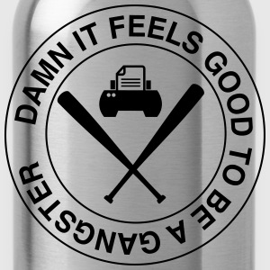 Damn It Feels Good To Be A Gangster  T-Shirts - Water Bottle