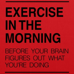 Exercise in the Morning... T-Shirts - Tote Bag