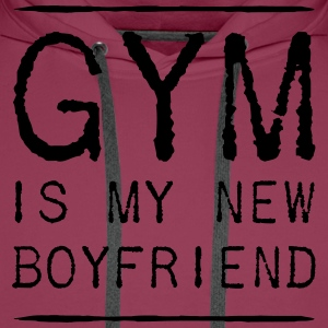 Gym is My New Boyfriend T-Shirts - Men's Premium Hoodie