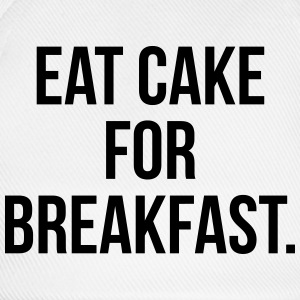 Eat cake for breakfast Bottles & Mugs - Baseball Cap