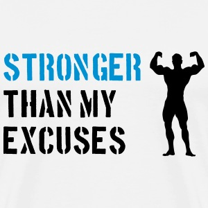 Stronger Than My Excuses Pullover & Hoodies - Männer Premium T-Shirt