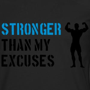 Stronger Than My Excuses Pullover & Hoodies - Männer Premium Langarmshirt